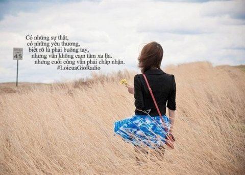 Có những sự thật, có những yêu thương, biết rõ là phải buông tay, nhưng vẫn không cam tâm xa lìa.